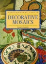 Decorative Mosaics (Contemporary Crafts)