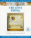 Creative Piping (Sugarcraft Skills: Intermediate Techniques)