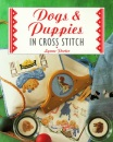 Dogs and Puppies in Cross Stitch (The Cross Stitch Collection)
