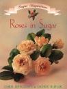 Roses in Sugar (Sugar Inspirations)