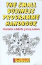 The Small Business Programme Handbook: Information to Help the Growing Business