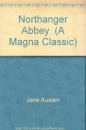 Northanger Abbey (A Magna Classic)