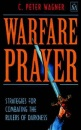 Warfare Prayer: Strategies for Combating the Rulers of Darkness