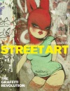 Street Art: The Graffiti Revolution - Henry Chalfant, Cedar Lewisohn