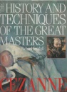 History and Techniques of the Great Masters: Cezanne (A Quarto book)