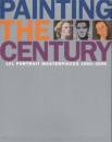 Painting the Century: 101 Portrait Masterpieces 1900-2000