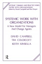 Systemic Work with Organizations: A New Model for Managers and Change Agents (The Systemic Thinking and Practice Series) - David Campbell, Tim Coldicott, Keith Kinsella