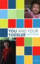 You and Your Toddler (You and Your Child Series) (You and Your Child (Karnac))