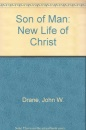 Son of Man: New Life of Christ