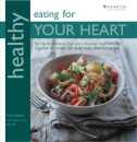Healthy Eating for Your Heart: In Association with Heart UK, the Cholesterol Charity