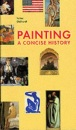 Painting: A Concise History