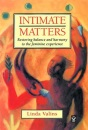Intimate Matters: Restoring Balance and Harmony to the Feminine Experience