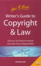 Writer's Guide to Copyright and Law: Get Your Full Financial Reward and Steer Clear of Legal Pitfalls (How to)