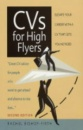 CVs for High Flyers: Elevate Your Career with a CV That Gets You Noticed