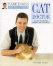 Cat Doctor: A Guide to Common Ailments and Treatments (Mark Evans Animal Care)
