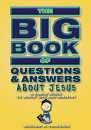Big Book of Questions and Answers about Jesus