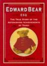 Edward Bear Esq.: The True Story of the Astonishing Achievements of Teddy