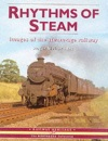 Rhythms of Steam: Images of the Steam-age Railway (The nostalgia collection: railway heritage)