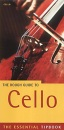 The Rough Guide to Cello: The Essential Tipbook (Rough Guide Music Guides)