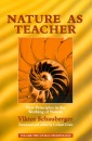Nature as Teacher: New Principles in the Working of Nature (Schauberger's Eco-technology): 02