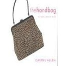 The Handbag: To Have and to Hold