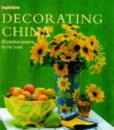 Decorating China: 20 Practical Projects for the Home (Inspirations)
