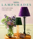 Lampshades: Over 20 Stylish Shades to Decorate or Make (Inspirations)