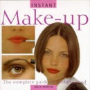 Make-up: The Complete Guide to Looking Good (Instant Beauty)