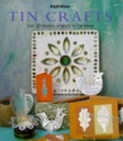 Tin Crafts: Over 20 Creative Projects for the Home (Inspirations)