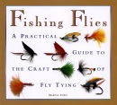 Fishing Flies: A Practical Guide to the Craft of Fly Tying