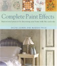 Complete Paint Effects: Inspirational Projects for Decorating Your Home with Flair and Style