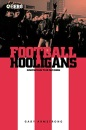 Football Hooligans: Knowing the Score (Explorations in Anthropology) - Gary Armstrong