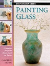 Painting Glass (Step-by-step Crafts)