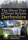 The Ghost Tour of Great Britain: Derbyshire