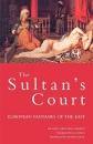 The Sultan's Court: European Fantasies of Asiatic Despotism (Wo Es War)