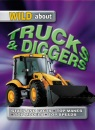 Trucks and Diggers (Wild About) (Wild About S.)