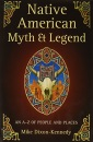 Native American Myth and Legend: An A-Z of People and Places