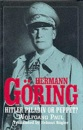 Hermann Goring: Hitler Paladin or Puppet?