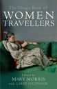 The Virago Book of Women Travellers - Mary Morris,Mary Morris,Larry O'Connor