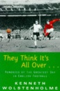They Think it's All Over...: Memories of the Greatest Day in English Football