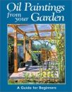 Oil Paintings from Your Garden: A Guide for Beginners
