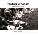 Photojournalism: An Essential Guide