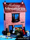 Making Miniatures :  Projects For The 1:12 Scale Dolls' House