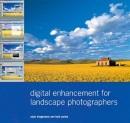 Digital Enhancement for Landscape Photographers