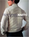 Textured Knits: Quick and Easy Step-by-step Projects