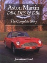 Aston Martin DB4, DB5 and DB6: The Complete Story (Crowood AutoClassic S.) - Jonathan Wood