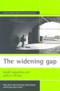 The widening gap: Health inequalities and policy in Britain (Studies in Poverty, Inequality and Social Exclusion series) - David Gordon, Daniel Dorling, Mary Shaw, George Davey-Smith
