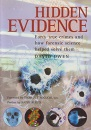 HIDDEN EVIDENCE - FORTY TRUE CRIMES AND HOW FORENSIC SCIENCE HELPED SOLVE THEM
