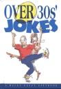 Over 30s' Jokes (Helen Exley Giftbook) - Bill Stott, Stuart Macfarlane, Linda Macfarlane