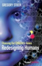 Redesigning Humans: Choosing Our Children's Genes